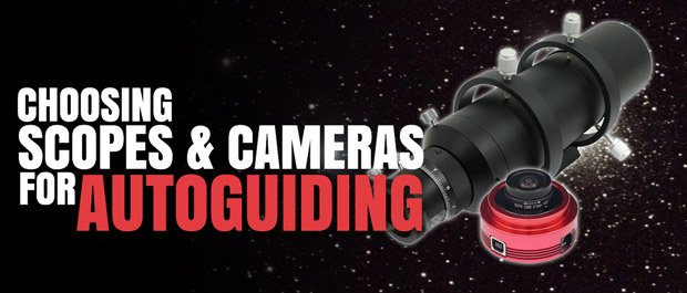 Choosing Scopes & Cameras for Autoguiding